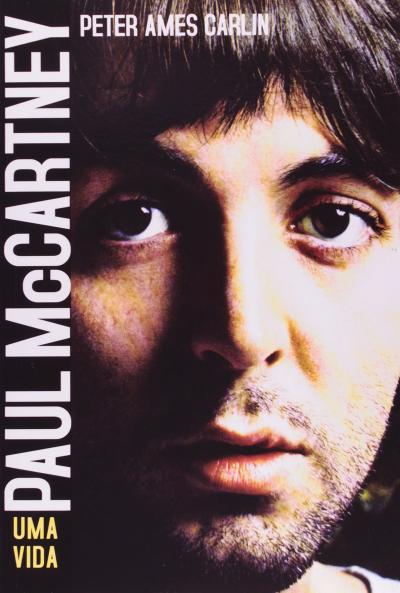 PAUL MCCARTNEY - UMA VIDA