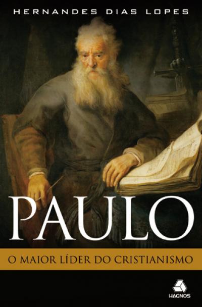 PAULO : O MAIOR LÍDER DO CRISTIANISMO