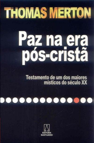 PAZ NA ERA POS CRISTA - TESTAMENTO DE UM DOS MAIORES...