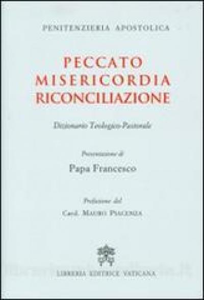 PECCATO MISERICORDIA RICONCILIAZIONE - DIZIONARIO TEOLOGICO PASTORALE