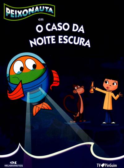 PEIXONAUTA EM O CASO DA NOITE ESCURA