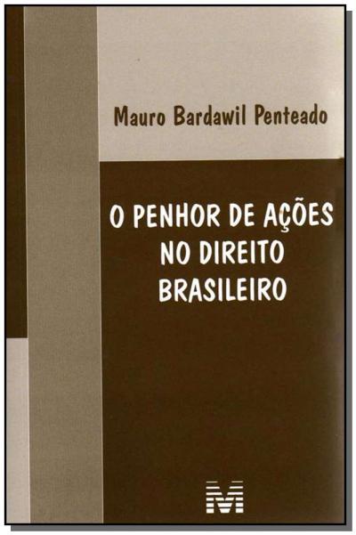 PENHOR DE AÇÕES NO DIREITO BRASILEIRO - 1 ED./2008