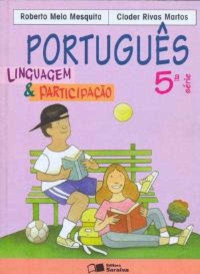 PORTUGUES LINGUAGEM E PARTICIPACAO 5ª SERIE