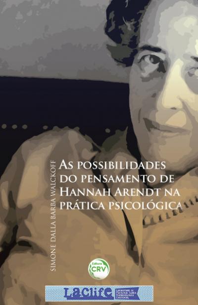 POSSIBILIDADES DO PENSAMENTO DE HANNAH ARENDT NA PRÁTICA PSICOLÓGICA, AS