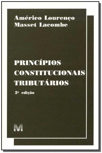 PRINCÍPIOS CONSTITUCIONAIS TRIBUTÁRIOS - 2 ED./2000