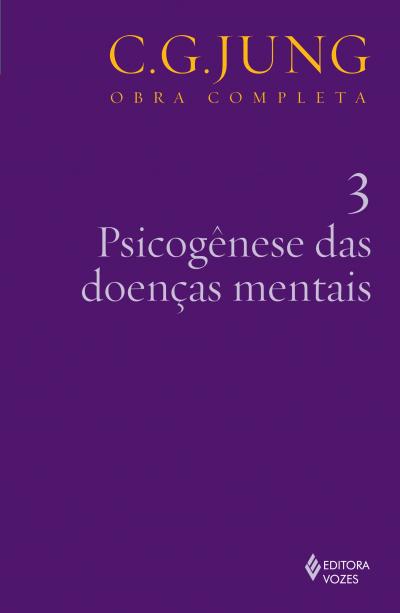 PSICOGÊNESE DAS DOENÇAS MENTAIS VOL. 3