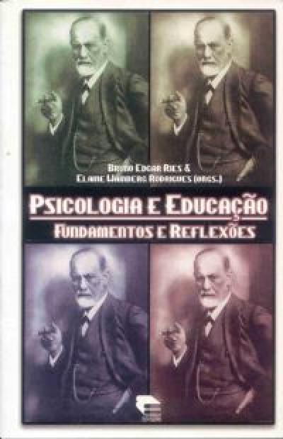 PSICOLOGIA E EDUCACAO - FUNDAMENTOS E REFLEXOES