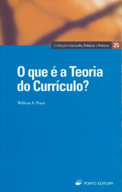 QUE E A TEORIA DO CURRICULO, O
