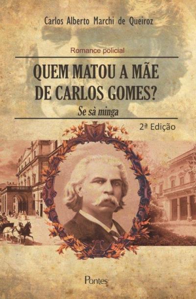 QUEM MATOU A MAE DE CARLOS GOMES