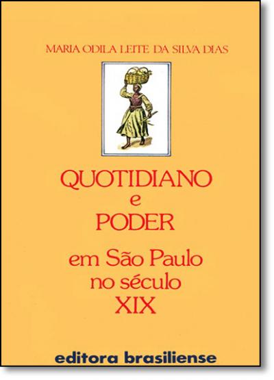 QUOTIDIANO E PODER EM SAO PAULO NO SECULO XIX
