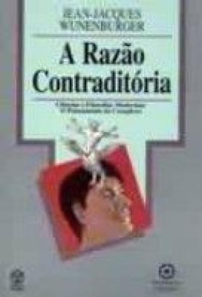 RAZAO CONTRADITORIA, A - CIENCIAS E FILOSOFIAS...