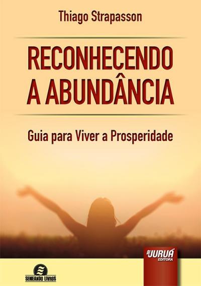 RECONHECENDO A ABUNDÂNCIA -  GUIA PARA VIVER A PROSPERIDADE