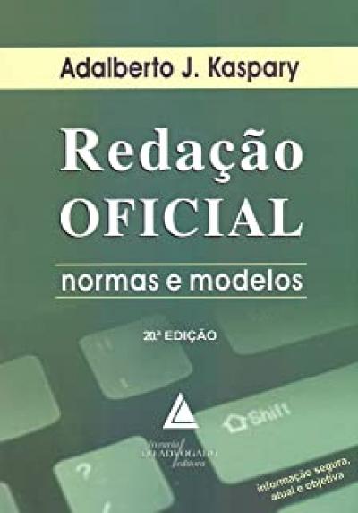 REDAÇAO OFICIAL - NORMAS E MODELOS