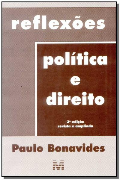 REFLEXÕES POLÍTICA E DIREITO - 3 ED./1998