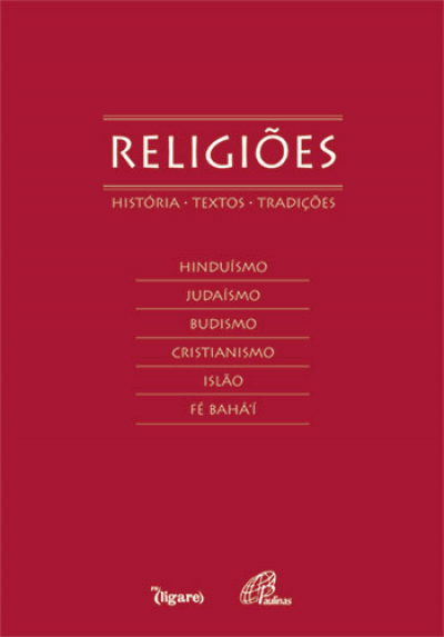 RELIGIÕES - HISTÓRIA, TEXTOS, TRADIÇÕES