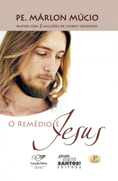 REMÉDIO É JESUS, O