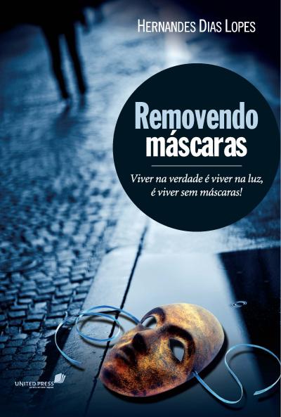 REMOVENDO MÁSCARAS - VIVER NA VERDADE É VIVER NA LUZ, É VIVER SEM MÁSCARAS