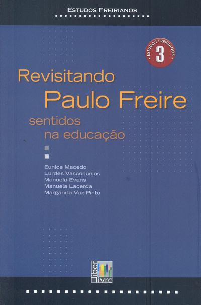 REVISITANDO PAULO FREIRE - SENTIDOS NA EDUCACAO