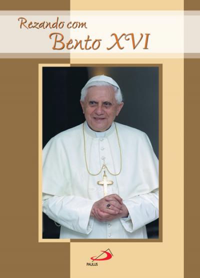 REZANDO COM BENTO XVI