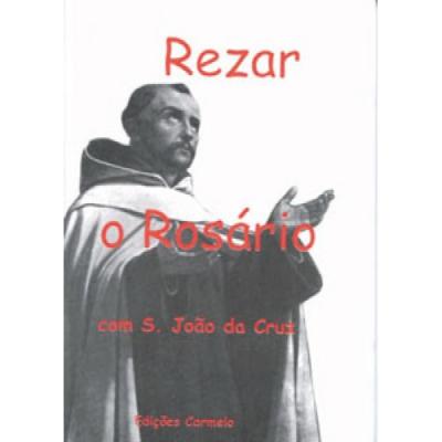 REZAR O ROSÁRIO COM SÃO JOÃO DA CRUZ