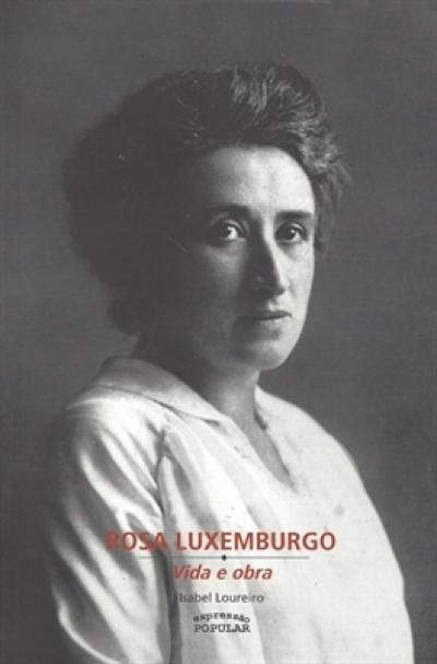 ROSA LUXEMBURGO - VIDA E OBRA