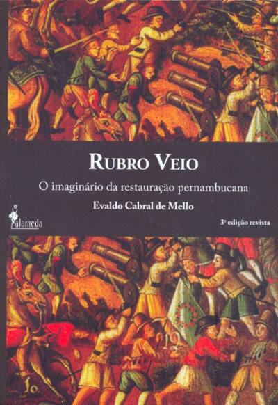 RUBRO VEIO - O IMAGINARIO DA RESTAURACAO PERNAMBUCANA