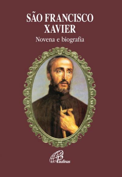 SÃO FRANCISCO XAVIER - NOVENA E BIOGRAFIA