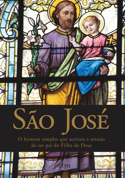 SÃO JOSÉ - O HOMEM SIMPLES QUE ACEITOU A MISSÃO DE SER PAI DO FILHO DE DEUS