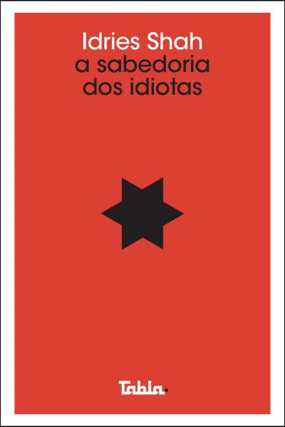 SABEDORIA DOS IDIOTAS, A
