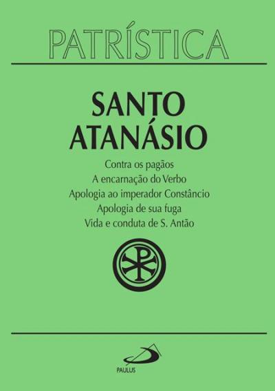 SANTO ATANÁSIO - CONTRA OS PAGÃOS - A ENCARNAÇÃO DO VERBO
