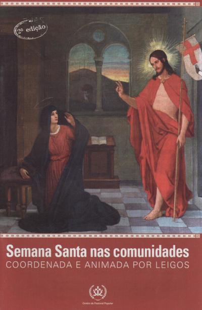 SEMANA SANTA NAS COMUNIDADES - COORDENADA E ANIMADA POR LEIGOS