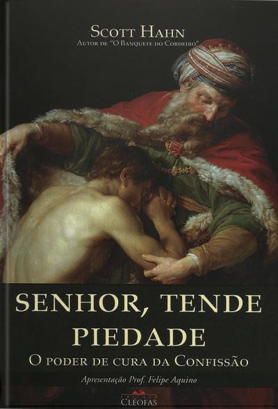 SENHOR TENDE PIEDADE - O PODER DE CURA DA CONFISSAO