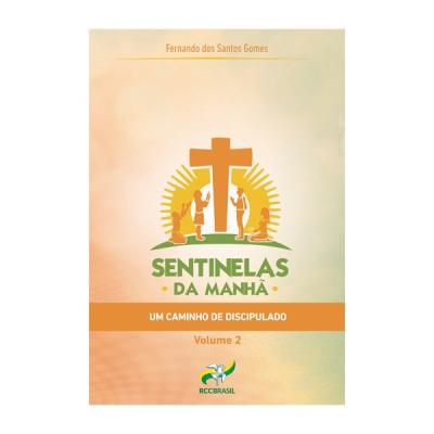 SENTINELAS DA MANHÃ - UM CAMINHO DE DISCIPULADO - VOL. 2