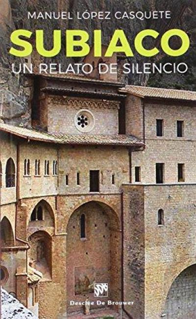 SUBIACO. UN RELATO DE SILENCIO