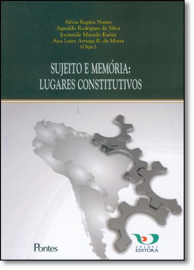 SUJEITO E MEMORIA - LUGARES CONSTITUTIVOS