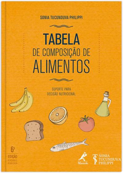 TABELA DE COMPOSIÇÃO DE ALIMENTOS - SUPORTE PARA DECISÃO NUTRICIONAL