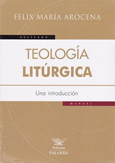 TEOLOGIA LITURGICA. UNA INTRODUCCION
