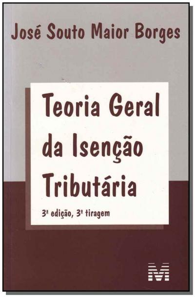 TEORIA GERAL DA ISENÇÃO TRIBUTARIA - 3 ED./2011