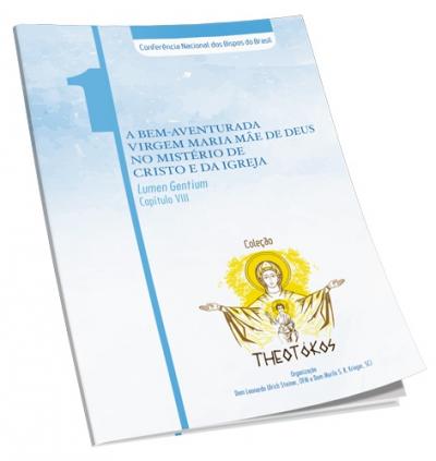 THEOTOKOS 1 - A BEM AVENTURADA DA VIRGEM MARIA MAE DE DEUS NO MISTERIO DE CRISTO E DA IGREJA