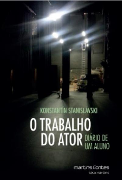 TRABALHO DO ATOR, O - DIÁRIO DE UM ALUNO