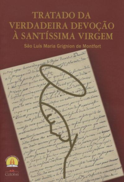 TRATADO DA VERDADEIRA DEVOCAO A SANTISSIMA VIRGEM