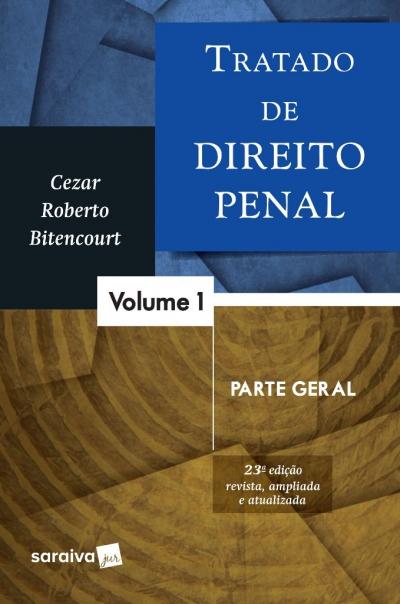TRATADO DE DIREITO PENAL - VOLUME 01 - PARTE GERAL