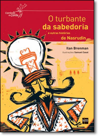 TURBANTE DA SABEDORIA E OUTRAS HISTORIAS DE NASRUDIN, O - COL. COMBOIO DE C - 1