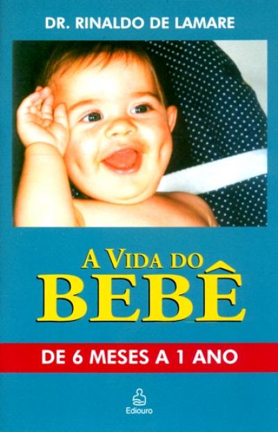 VIDA DO BEBE, A - DE 6 MESES A 1 ANO