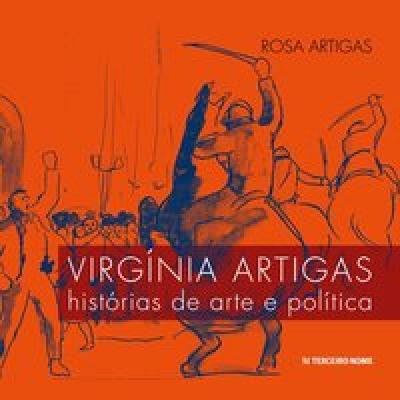 VIRGÍNIA ARTIGAS - HISTÓRIAS DE ARTE E POLÍTICA