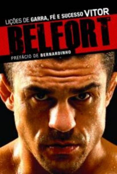 VITOR BELFORT - LIÇOES DE GARRA, FE E SUCESSO