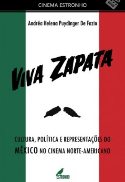 VIVA ZAPATA - CULTURA, POLÍTICA E REPRESENTAÇÕES DO MÉXICO NO CINEMA NORTE-AMERICANO
