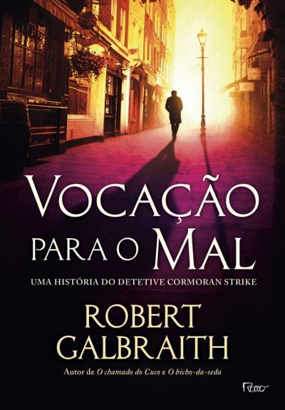 VOCACAO PARA O MAL  - UMA HISTORIA DO DETETIVE CORMORAN STRIKE (CAPA DURA)