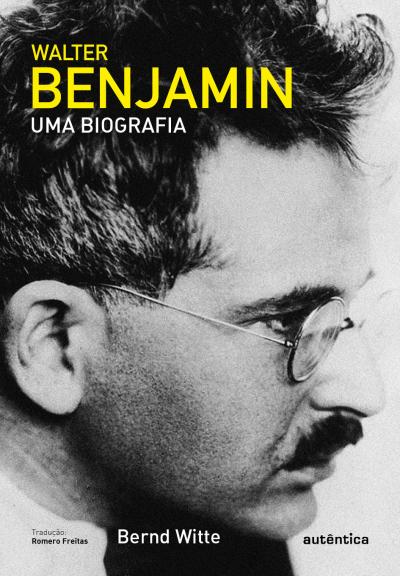 WALTER BENJAMIN - UMA BIOGRAFIA